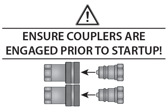 Ensure couplers are engaged prior to startup!